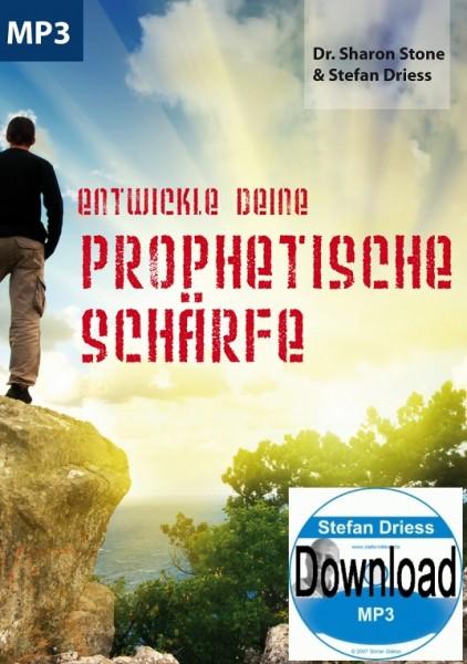 Entwickle Deine prophetische Schärfe - Dr. Sharon Stone / Stefan Driess - MP3-Download