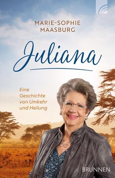 Juliana - eine Geschichte von Umkehr und Heilung