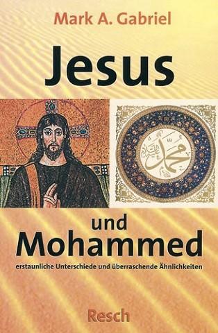 Gabriel, Mark A. - Jesus und Mohammed