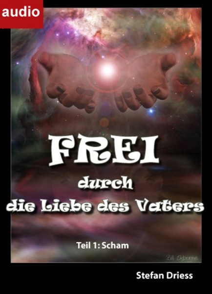 FREI durch die Liebe des Vaters - (3 Audio CDs)