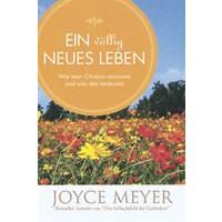 Joyce Meyer - EIN völlig NEUES LEBEN