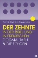 Prof. Dr. Rudolf H. Edenharder, Der Zehnte in der Bibel und in Freikirchen