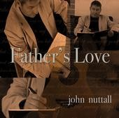 Father's Love - John Nuttall - ganzes Album als AudioCD