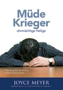 Joyce Meyer - Müde Krieger, ohnmächtige Heilige