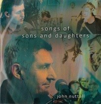 John Nuttall - Songs of Sons and Daughters