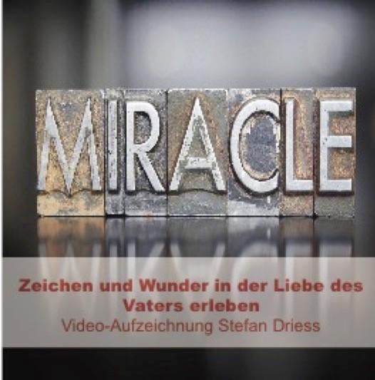 Zeichen und Wunder in der Liebe des Vaters