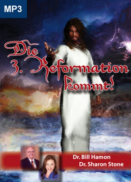 Die 3. Reformation kommt! - Dr. Bill Hamon und Dr. Sharon Stone + - Mp3 CD