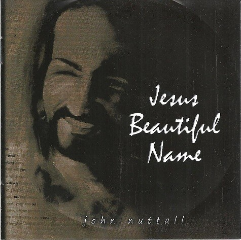 John Nuttall - Jesus Beautiful Name - Audio CD